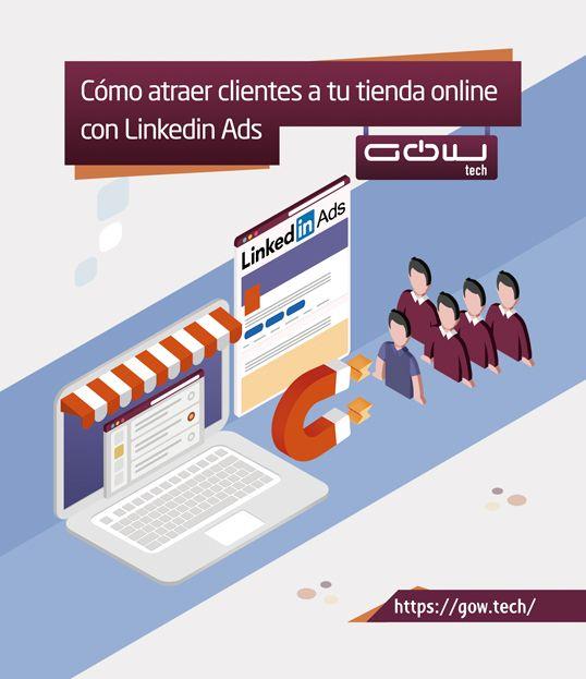 Cómo atraer clientes a tu tienda online con campañas en Linkedin Ads