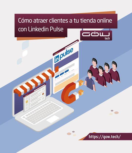 Cómo atraer clientes a tu tienda online con LinkedIn Pulse